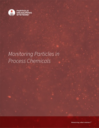 Monitoring Particles in Process Chemicals